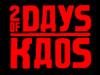 2 days of kaos