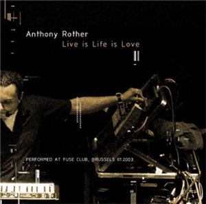 anthony rother live is life is love