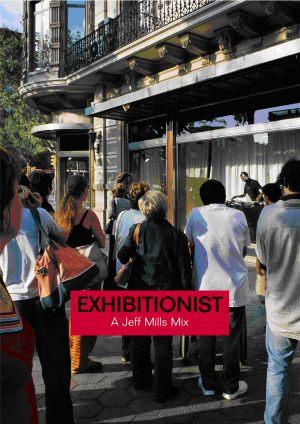 "Jeff Mills - ""Exhibitionist"""