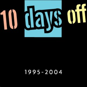 10 days off 2004