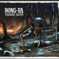 bong-ra warrior sound 01-05-2005