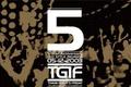 TGIF 5 year anniversary