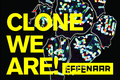 Clone we are!