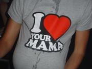 I Love your mama