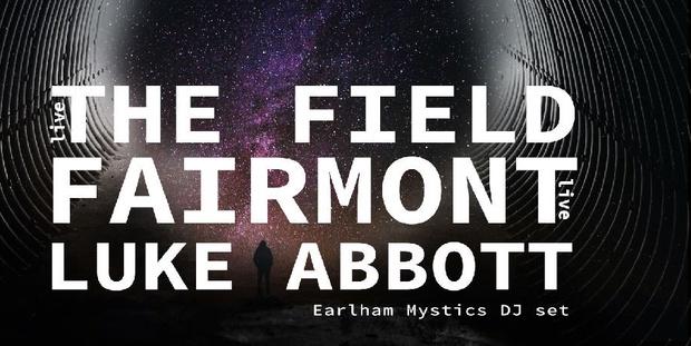 Insides Clubnight: The Field, Fairmont & Luke Abbott